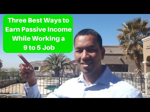 Three Best Ways to Earn Passive Income While Working a 9 to 5 Job