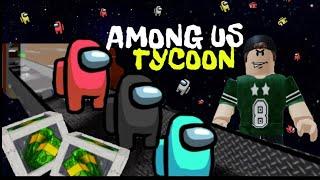 Among Us Tycoon Roblox Build The Biggest Base Youtube
