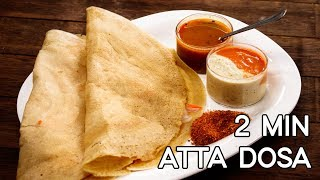 Atta Dosa Recipe - 2 Minute Healthy Indian Breakfast - CookingShooking