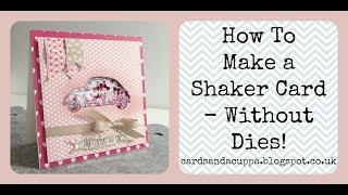 make a shaker card with no dies using beautiful ride by stampin up