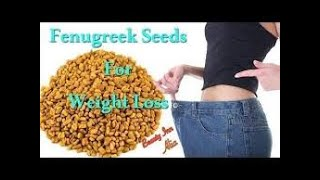 fenugreek seeds for weight loss/how to lose weight naturally