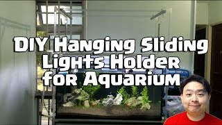 Diy Hanging Sliding Lights Holder For Aquarium Tank