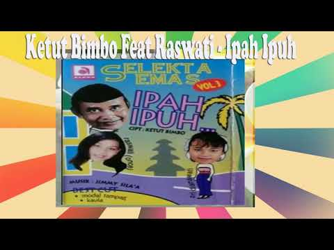 Ketut Bimbo feat Raswati -  Ipah ipuh