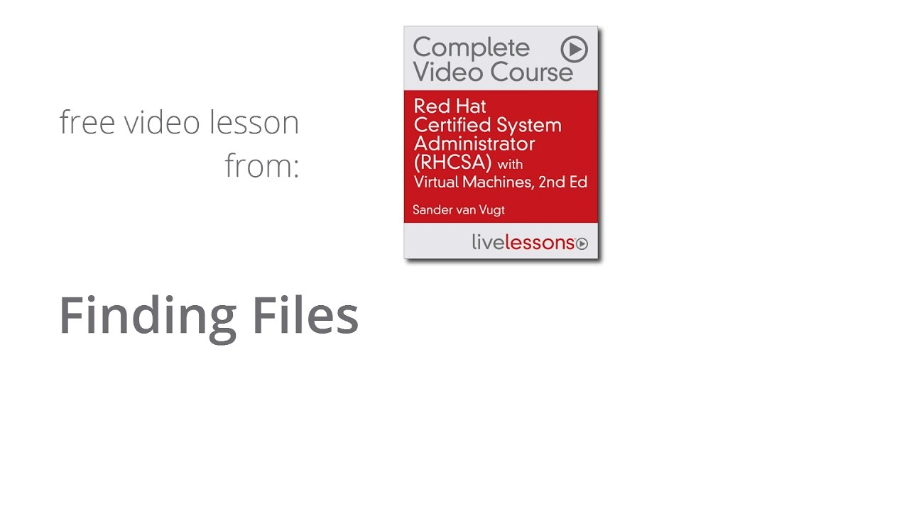 RHSA Finding Files - RHCSA Video Course, free lesson