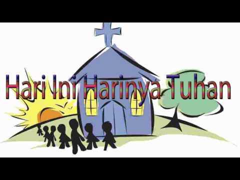 Lagu Rohani Kristen - Hari Ini Harinya Tuhan