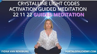Crystalline Light Codes Activation Guided Meditation 22 11 22