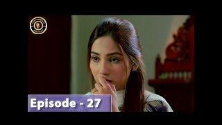 Aangan Episode 27 - Top Pakistani Drama