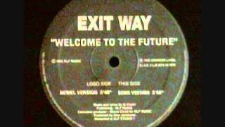 Exitway - Welcome To the Future