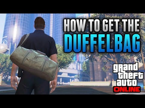 GTA 5 ONLINE GLITCH: HOW TO OBTAIN THE DUFFLE BAG AFTER PATCH 1.41