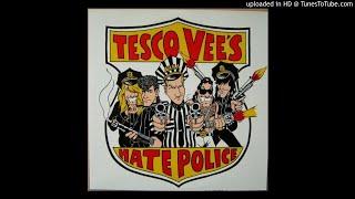 Tesco Vee's Hate Police - Kill Ugly Naked