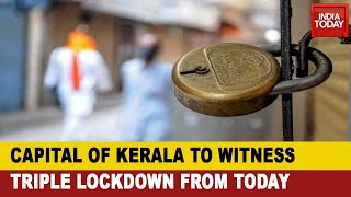 Battling COVID-19: Triple Lockdown In Kerala's Capital City, Thiruvananthapuram From Today