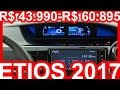 *AVALIA��O*R$ 43.990-R$ 60.895 Toyota Etios 2017 98 cv-107 cv #Toyota