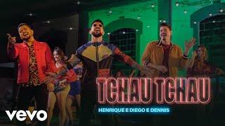 Henrique & Diego, Dennis DJ - Tchau Tchau