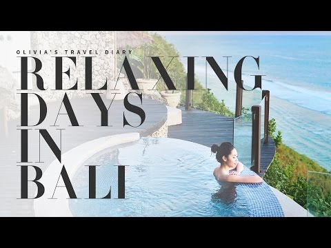 OLIVIA'S TRAVEL DIARY : RELAXING DAYS IN BALI