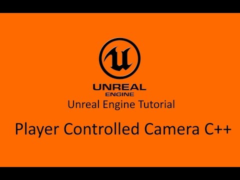 UE4 Tutorial - Player Controlled Camera C++ - YouTube
