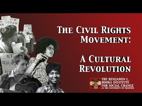 The Civil Rights Movement: A Cultural Revolution