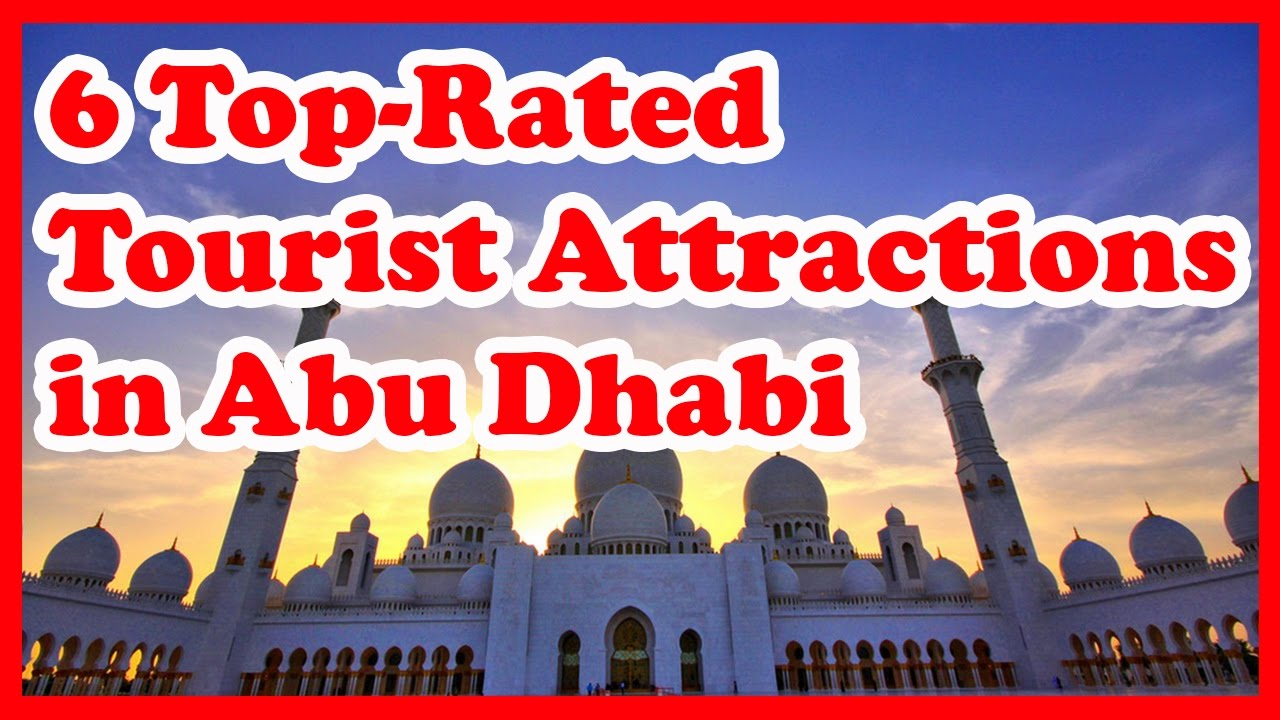 6 Top Rated Tourist Attractions In Abu Dhabi Youtube