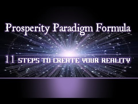 Prosperity Paradigm Formula 11 Steps to Create Your Reality - Law of Attraction