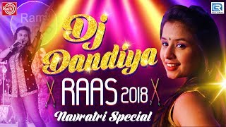 Dj Dandiya Raas 2018 Aishwarya Majmudar Navratri Special Non Stop Garba Rdc Gujarati