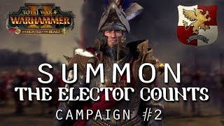SUMMON THE ELECTOR COUNTS | Karl Franz - New Empire Campaign #2 - Total War Warhammer 2