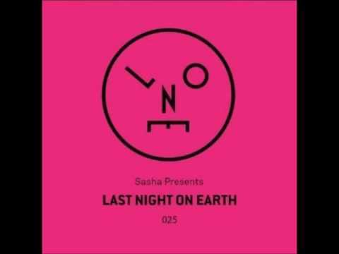 Sasha - Last Night On Earth 025 - May 2017