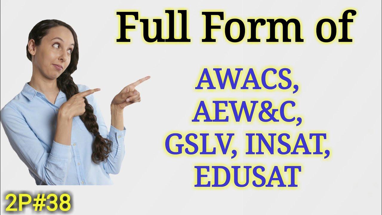 Full Form Of Awacs Aew C Gslv Insat Edusat In Satellite Gk In Hindi Mahipal Rajput Youtube