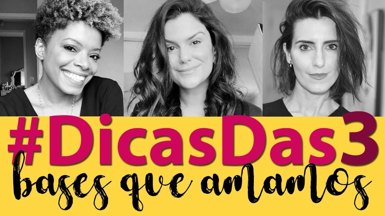 #DicaDas3 | Bases que amamos