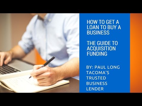 How to get a loan to buy a business | The Guide to Acquisition Funding