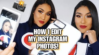 HOW I EDIT MY INSTAGRAM PHOTOS 2018! | LUZ AVILES