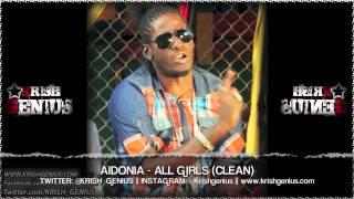 Aidonia - All Girls (Clean) Bruk Wild Riddim - July 2013
