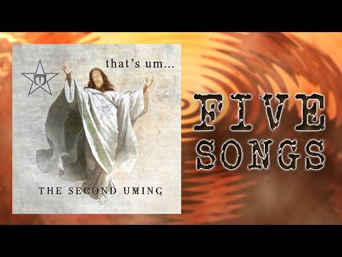 5 Songs From The Second Uming