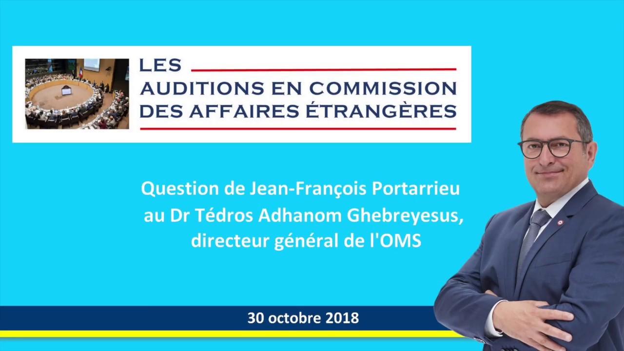 JEAN-FRANCOIS PORTARRIEU - Audition du Directeur Général de l'OMS