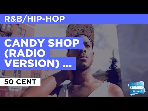 "Candy Shop (Radio Version) in the Style of ""50 Cent"" with lyrics (no lead vocal)"