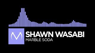 [Future Bass] - Shawn Wasabi - Marble Soda [Free Download]