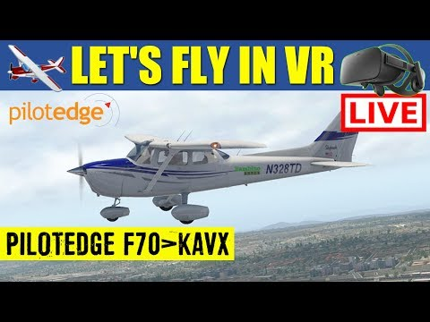 X Plane 11 VR LIVE Stream PilotEdge F70 ► KAVX Catalina Oculus Rift