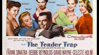 Frank Sinatra - The Tender Trap (Original Movie Song) 1955