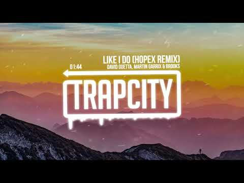 David Guetta, Martin Garrix & Brooks - Like I Do (HOPEX Remix) [Lyrics]