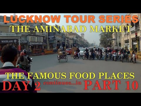 LUCKNOW TOUR SERIES PART 10 (THE AMINABAD MARKET)