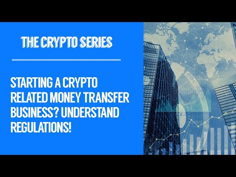 [248] Starting A Crypto Related Money Transfer Business? Understand Regulations!