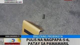 BT: Pulis na nagpapa-5-6, patay sa pamamaril