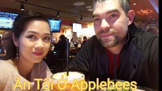Vợ Việt Chồng Mỹ (23) - Cuối Tuần Vợ Chồng Mình Ăn Tối Tại Applebees.