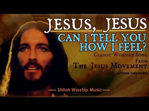 Jesus, Jesus Can I Tell You How I Feel? w/ Guitar Chords & Lyrics