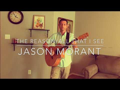 The Reason - All That I See - Jason Morant
