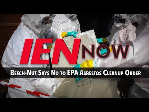 ien-now:-beech-nut-says-no-to-epa-asbestos-cleanup-order