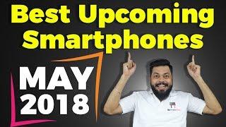 TOP UPCOMING MOBILE PHONES MAY 2018