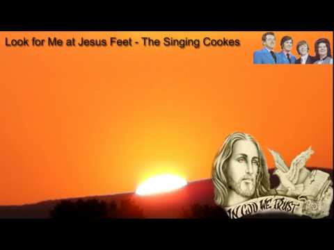 Look For Me At Jesus Feet - The Singing Cookes
