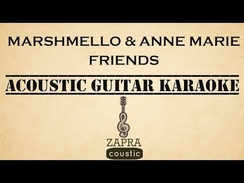 Marshmello & Anne Marie - FRIENDS (Acoustic Guitar Karaoke)