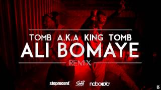 King Tomb - Ali Bomaye REMIX