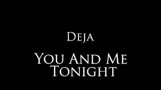 "Deja - ""You And Me Tonight"" (Album Version)"
