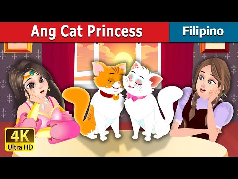 Ang Cat Princess | The Cat Princess Story | Filipino Fairy Tales